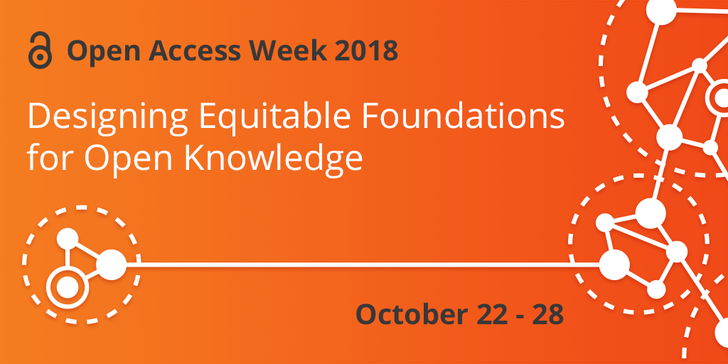 "Orange banner reading ""Open Access Week 2018: Designing Equitable Foundations for Open Knowledge, October 22-28"""